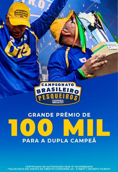 Campeonato Brasileiro em Pesqueiros - Grande prêmio de 100 mil para a dupla campeã - Certificado de Autorização SEAE nº 03.001586/2019 * Valor pago em cartão de crédito conforme Lei - 5.768/71 / Decreto 70.951/71 (Mobile)
