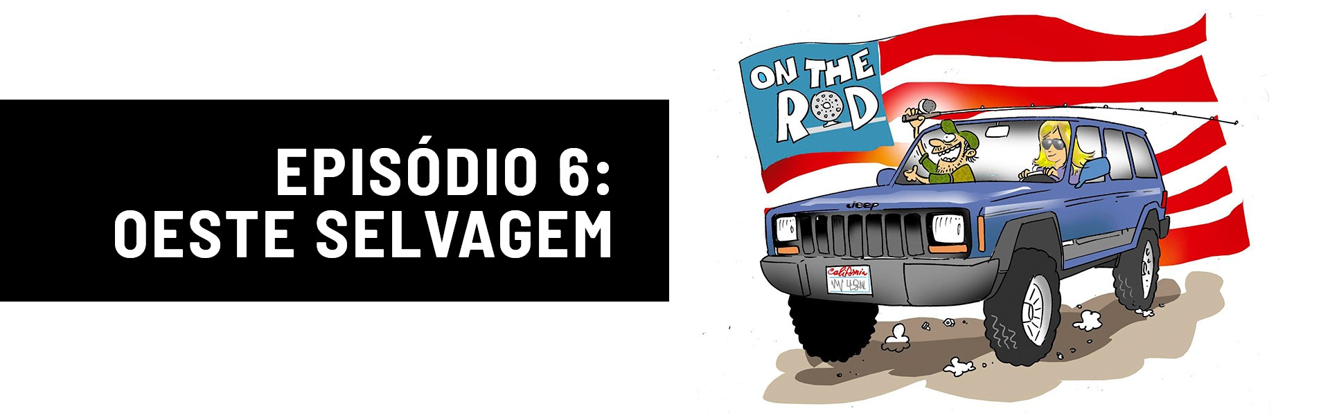 On The Rod - Episódio 6