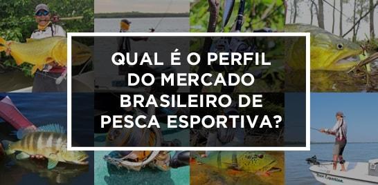 Qual é o perfil do mercado brasileiro de pesca esportiva?