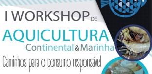 Vem aí o I Workshop de Aquicultura Continental & Marinha