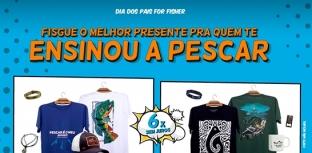 FOR FISHER LANÇA CAMPANHA DE DIA DOS PAIS