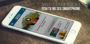 Fish TV agora na palma da sua mão