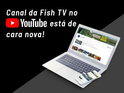 Canal da Fish TV no YouTube está de cara nova