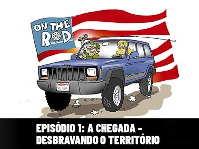 On The Rod - A chegada - desbravando o território