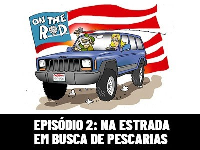 On the Rod - Na estrada em busca de pescarias