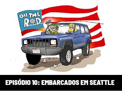 On The Rod - Embarcados em Seattle