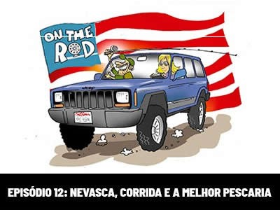 On The Rod - Nevasca, corrida e a melhor pescaria
