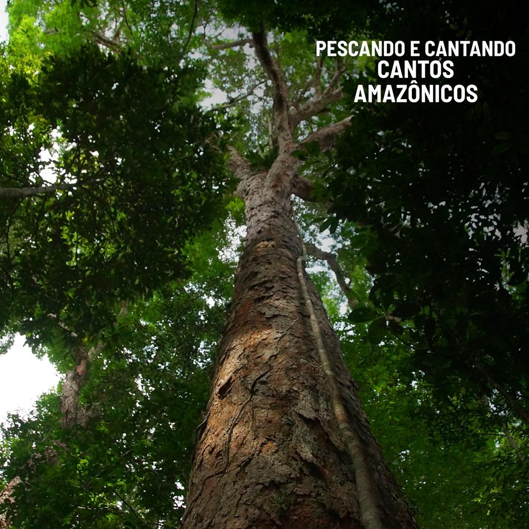 Pescando e Cantando - Cantos Amazônicos